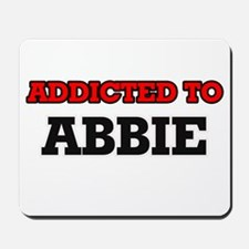Addicted to Abbie Mousepad