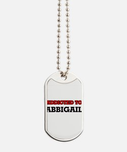 Addicted to Abbigail Dog Tags