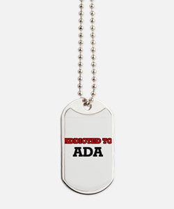 Addicted to Ada Dog Tags