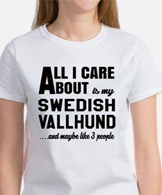 All I care about is my Swedish Val Women's T-Shirt