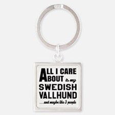 All I care about is my Swedish Val Square Keychain