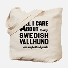All I care about is my Swedish Vallhund D Tote Bag
