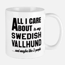 All I care about is my Swedish Vallhund Mug