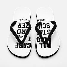 All I care about is my Standard Schnauz Flip Flops