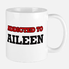 Addicted to Aileen Mugs