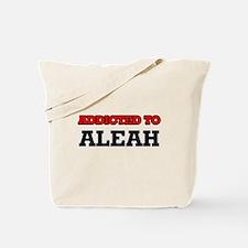 Addicted to Aleah Tote Bag