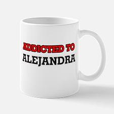 Addicted to Alejandra Mugs
