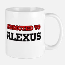Addicted to Alexus Mugs