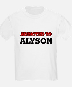Addicted to Alyson T-Shirt