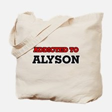 Addicted to Alyson Tote Bag
