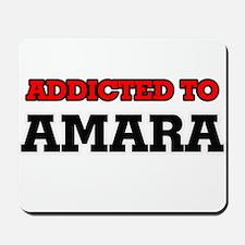 Addicted to Amara Mousepad