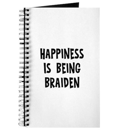 Happiness is being Braiden Journal