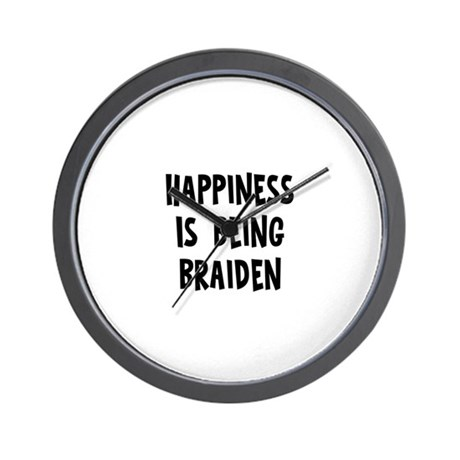 Happiness is being Braiden Wall Clock