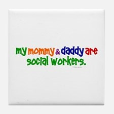 My Mommy & Daddy Are Social Workers (PR) Tile Coas