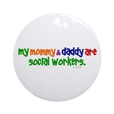 My Mommy & Daddy Are Social Workers (PR) Ornament