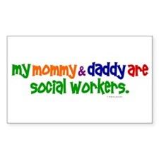 My Mommy & Daddy Are Social Workers (PR) Decal