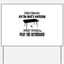 Stay Busy Play The Keyborad Yard Sign
