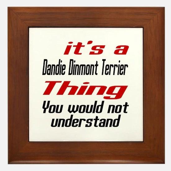 It' s Dandie Dinmont Terrier Dog Thing Framed Tile