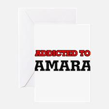 Addicted to Amara Greeting Cards