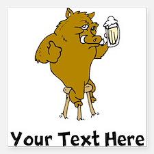 "Boar Drinking Beer (Custom) Square Car Magnet 3"" x"
