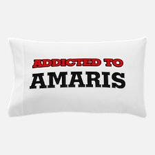Addicted to Amaris Pillow Case