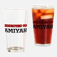 Addicted to Amiyah Drinking Glass