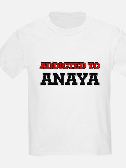 Addicted to Anaya T-Shirt