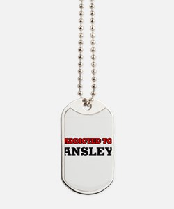Addicted to Ansley Dog Tags