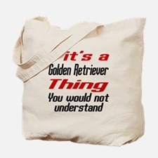 It' s Golden Retriever Dog Thing Tote Bag
