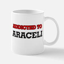 Addicted to Araceli Mugs