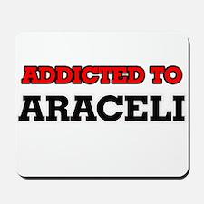 Addicted to Araceli Mousepad
