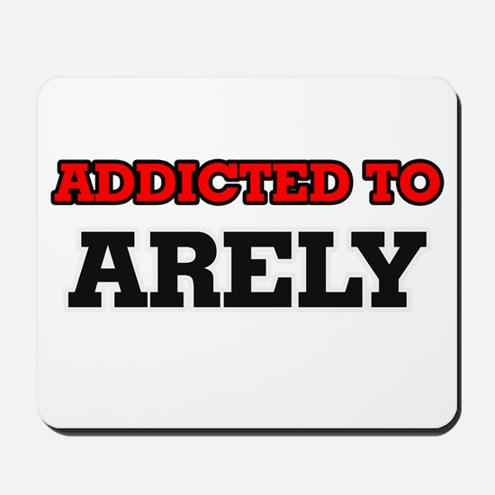 Addicted to Arely Mousepad