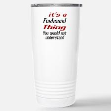 It' s Foxhound Dog Thin Stainless Steel Travel Mug