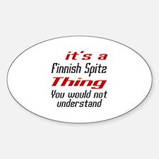 It' s Finnish Spitz Dog Thing Sticker (Oval)