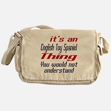 It' s English Toy Spaniel Dog Thing Messenger Bag