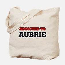 Addicted to Aubrie Tote Bag