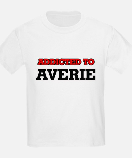 Addicted to Averie T-Shirt