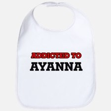 Addicted to Ayanna Bib