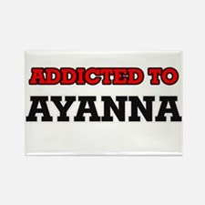 Addicted to Ayanna Magnets