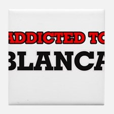 Addicted to Blanca Tile Coaster