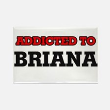 Addicted to Briana Magnets