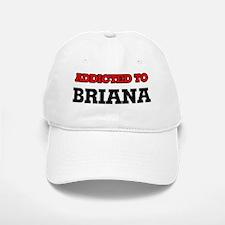 Addicted to Briana Baseball Baseball Cap