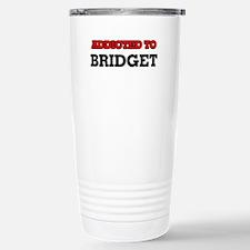 Addicted to Bridget Stainless Steel Travel Mug