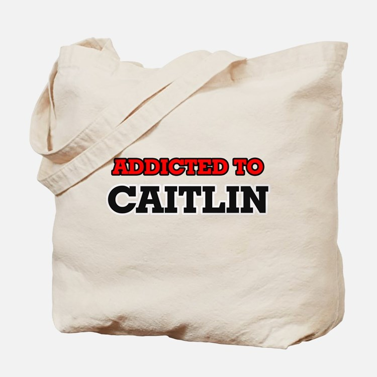 Addicted to Caitlin Tote Bag