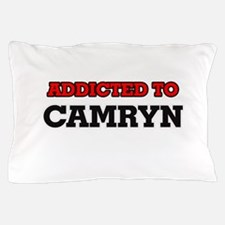 Addicted to Camryn Pillow Case