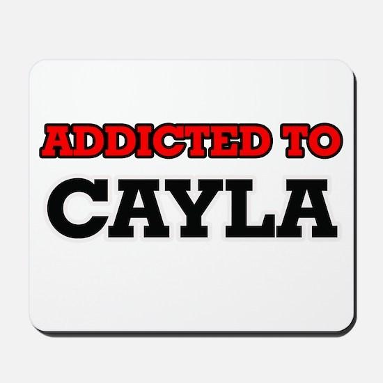 Addicted to Cayla Mousepad