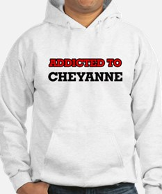 Addicted to Cheyanne Hoodie Sweatshirt