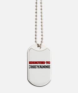 Addicted to Cheyanne Dog Tags