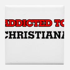 Addicted to Christiana Tile Coaster