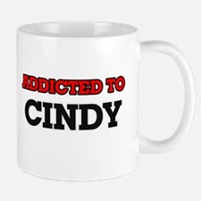 Addicted to Cindy Mugs